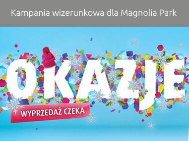 Kampania reklamowa dla Magnolia Park