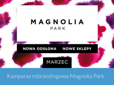 Kampania rebrandingowa Magnolia Park